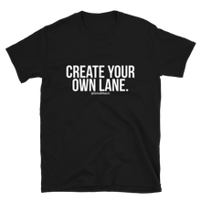 Create Your Own Lane - Unisex
