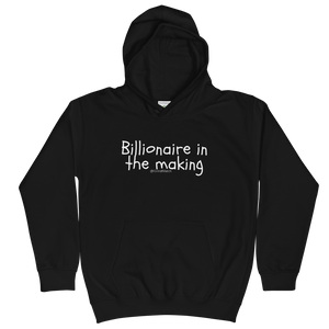 Billionaire in the making - Kids Hoodie
