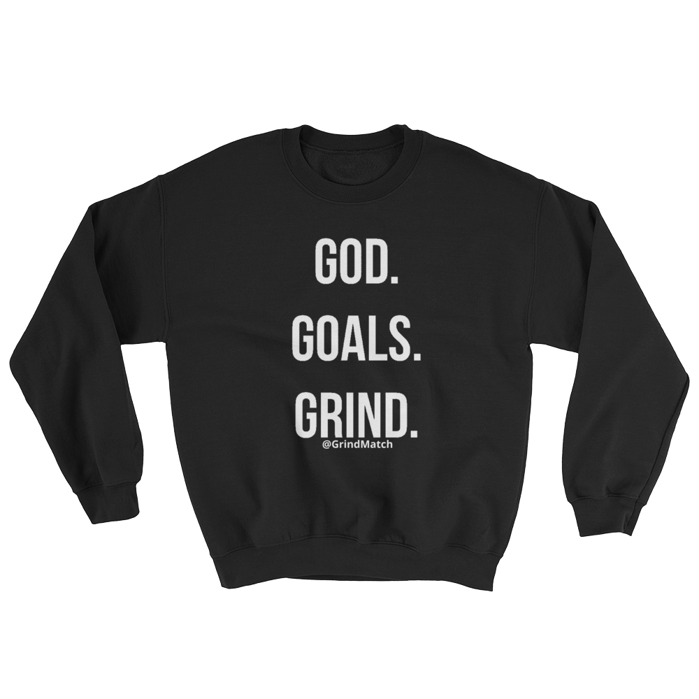 God. Goals. Grind. - Crewneck (Unisex)