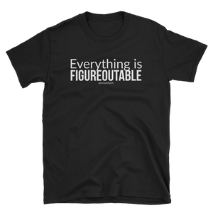 Everything is Figureoutable - MEN