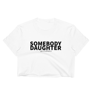 Somebody Daughter - Women's Crop Top