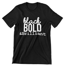 Black, Bold, & Brilliant (Unisex)