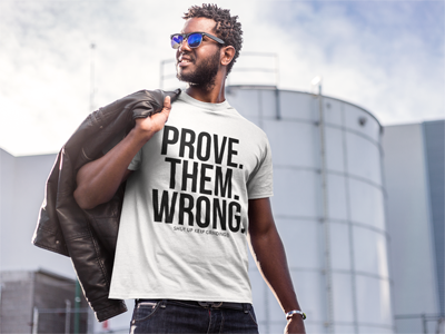 Prove. Them. Wrong tee - MEN