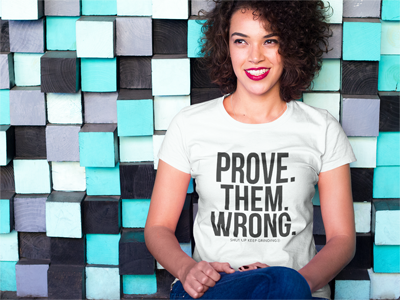 Prove. Them. Wrong. tee - WOMEN