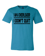 Aqua I Am A Cheerleader I Don't Quit Adult Cheer T-Shirt