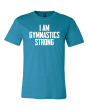 Aqua I Am Gymnastics Strong Adult Gymnastics T-Shirt