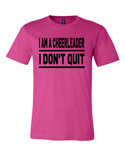 Berry I Am A Cheerleader I Don't Quit Adult Cheer T-Shirt