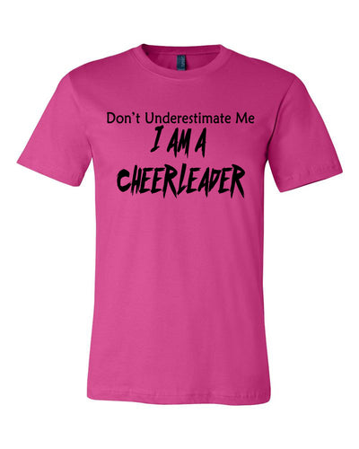 Berry Don't Underestimate Me I Am A Cheerleader Adult T-Shirt