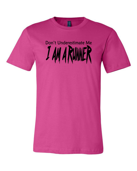 Don't Underestimate Me I Am A Runner Adult T-Shirt