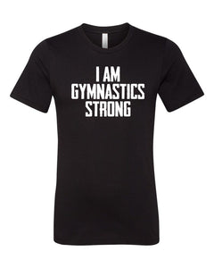 Black I Am Gymnastics Strong Adult Gymnastics T-Shirt