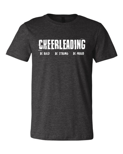 Heather Dark Gray Cheerleading Be Bold Be Strong Be Proud Adult T-Shirt