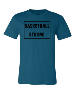 Deep Teal Basketball Strong Adult Basketball T-Shirt With Basketball Strong Design On Front