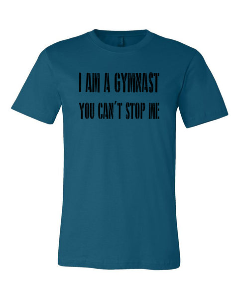 I Am A Gymnast You Can't Stop Me Adult T-Shirt