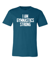 Deep Teal I Am Gymnastics Strong Adult Gymnastics T-Shirt