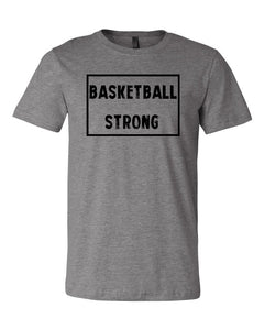 Heather Gray Basketball Strong Adult Basketball T-Shirt With Basketball Strong Design On Front