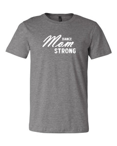 Heather Gray Dance Mom Strong Adult Dance T-Shirt With Dance Mom Strong Design On Front