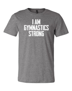 Heather Gray I Am Gymnastics Strong Adult Gymnastics T-Shirt