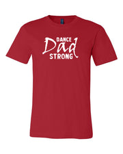 Dance Dad Strong Adult T-Shirt