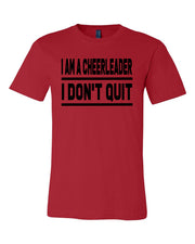 Red I Am A Cheerleader I Don't Quit Adult Cheer T-Shirt