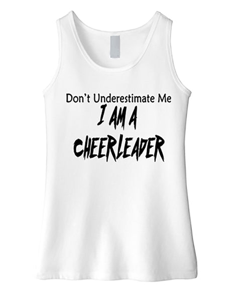 Don't Underestimate Me I Am A Cheerleader Girls Tank Top