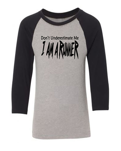 Don't Underestimate Me I Am A Runner Youth 3/4 Sleeve Raglan T-Shirt