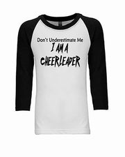 Don't Underestimate Me I Am A Cheerleader 3/4 Sleeve Raglan Youth T-Shirt