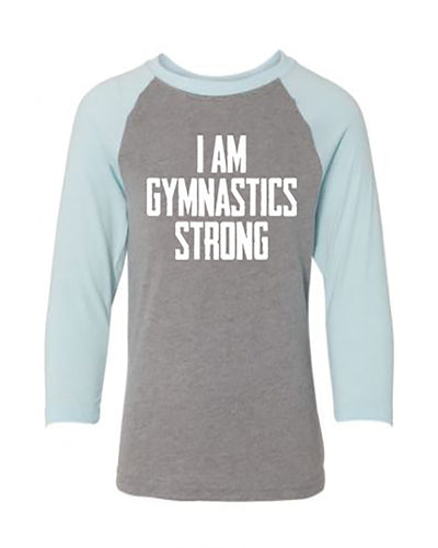 I Am Gymnastics Strong 3/4 Sleeve Raglan Youth T-Shirt