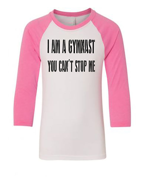 I Am A Gymnast You Can't Stop Me Youth 3/4 Sleeve Raglan T-Shirt
