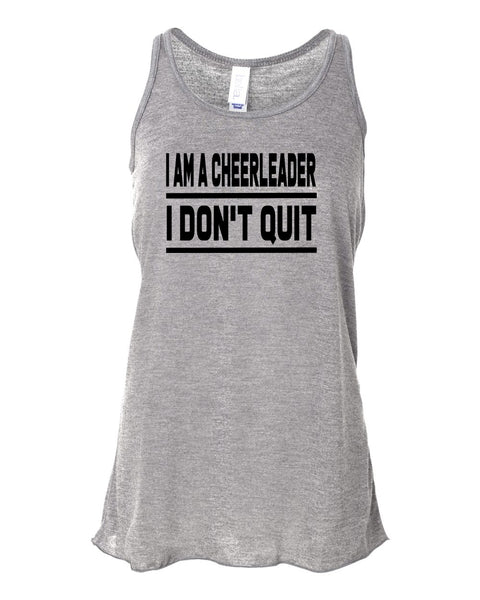 Heather Gray I Am A Cheerleader I Don't Quit Girls Flowy Racerback Cheer Tank Top