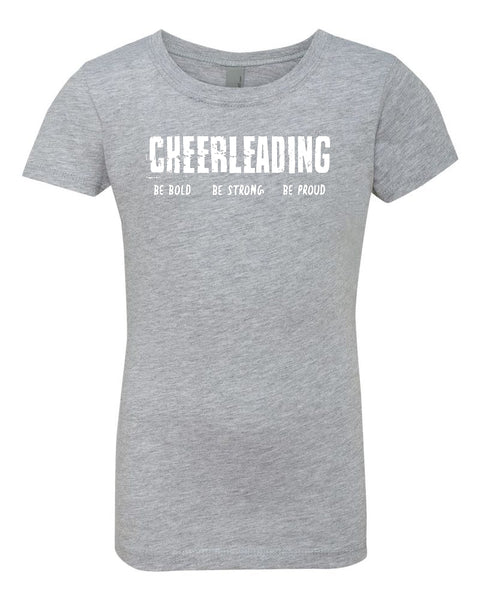 Heather Gray Cheerleading Be Bold Be Strong Be Proud Girls Cheer T-Shirt