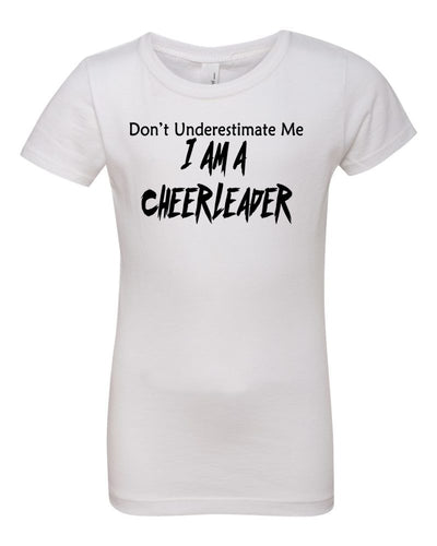 White Don't Underestimate Me I Am A Cheerleader Girls T-Shirt