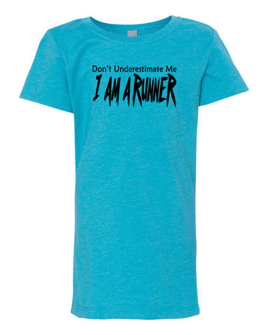 Don't Underestimate Me I Am A Runner T-Shirts