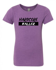 Hardcore Baller Girls T-Shirt