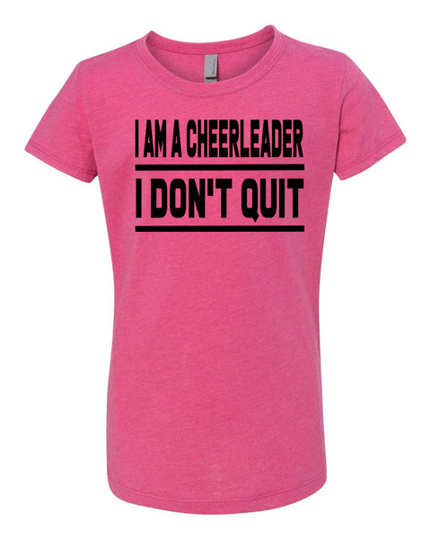 Raspberry I Am A Cheerleader I Don't Quit Girls Cheer T-Shirt
