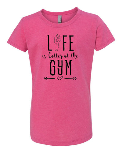 Life Is Better At The Gym Girls T-Shirt