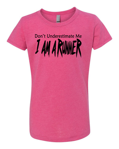 Don't Underestimate Me I Am A Runner Girls T-Shirt