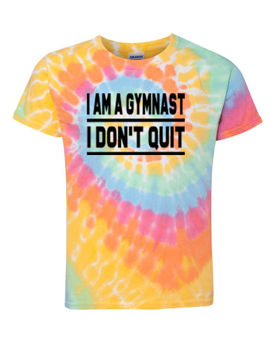 I Am A Gymnast I Don't Quit Adult Tie Dye T-Shirt