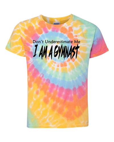 Don't Underestimate Me I Am A Gymnast Adult Tie Dye T-Shirt