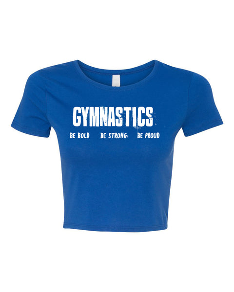 Gymnastics Be Bold Be Strong Be Proud Fitted Crop Top