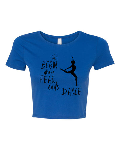 Skills Begin Where Fear Ends Dance Fitted Crop Top