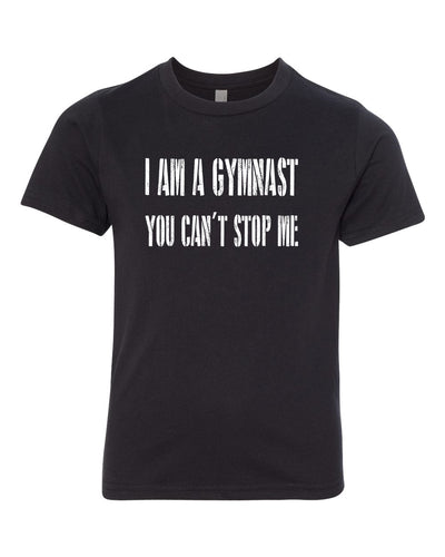 I Am A Gymnast You Can't Stop Me Youth T-Shirt