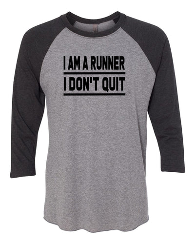I Am A Runner I Don't Quit Adult Raglan 3/4 Sleeve T-Shirt