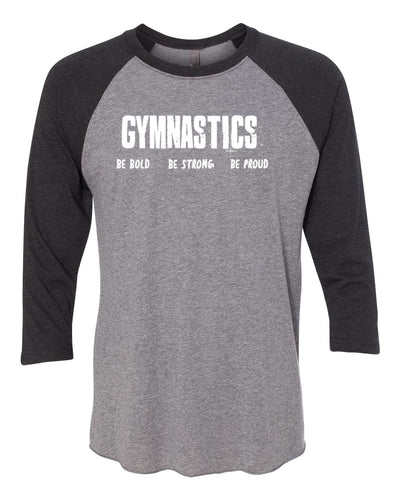 Gymnastics Be Bold Be Strong Be Proud Adult 3/4 Sleeve Raglan T-Shirt