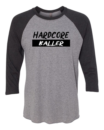 Hardcore Baller Adult 3/4 Sleeve Raglan T-Shirt