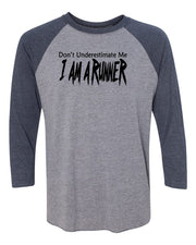 Don't Underestimate Me I Am A Runner Adult 3/4 Sleeve Raglan T-Shirt