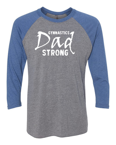 Gymnastics Dad Strong 3/4 Sleeve Adult Raglan T-Shirt