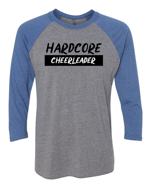 Hardcore Cheerleader Adult 3/4 Sleeve Raglan T-Shirt