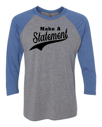 Make A Statement Adult 3/4 Sleeve Raglan T-Shirt