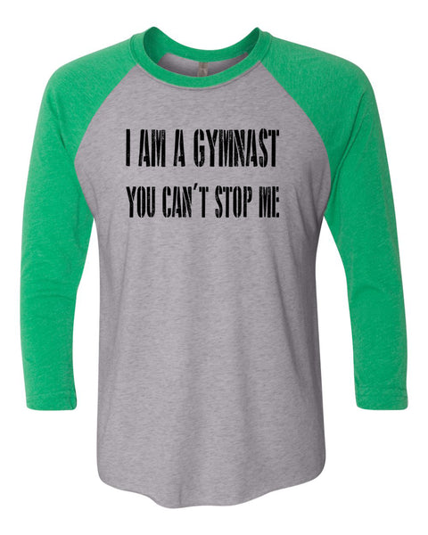 I Am A Gymnast You Can't Stop Me Adult 3/4 Sleeve Raglan T-Shirt