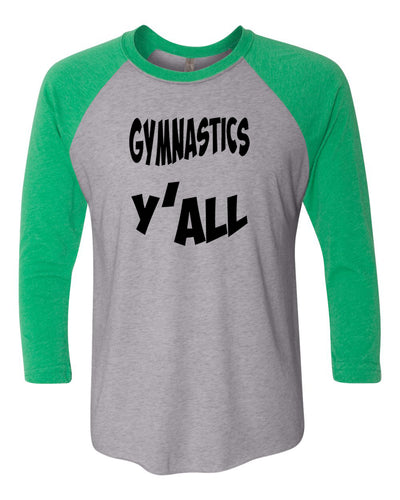Gymnastics Y'all Adult 3/4 Sleeve Raglan T-Shirt